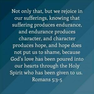 Romans 5:3-5 Rejoice in sufferings Hope
