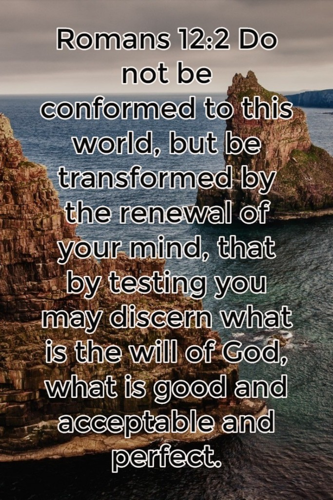 romans 12 2 be transformed by the renewing of your mind