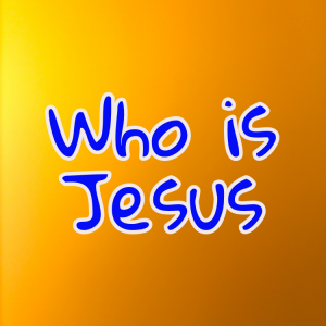 Who is Jesus? Why should we care who Jesus is?